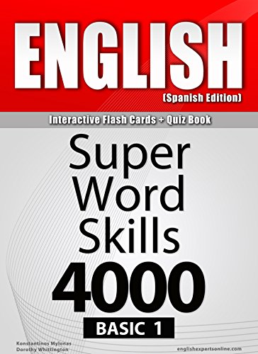 Download ENGLISH-1 (Spanish Edition)/Interactive Flash Cards + Quiz Book/SUPER WORD SKILLS-4000/BASIC. A powerful method to learn the vocabulary you need. Pdf