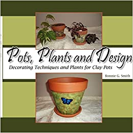 Pots, Plants and Design: Decorating Techniques and Plants ...