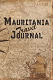 Mauritania Travel Journal: 6x9 Travel Notebook with prompts and Checklists perfect gift for your Trip to Mauritania for every Traveler