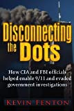 Disconnecting the Dots: How 9/11 Was Allowed to Happen