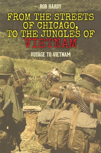 From the Streets of Chicago, to the Jungles of Vietnam: Voyage to Vietnam