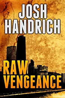 Raw Vengeance (The Rich Fordham Series Book 1) by [Handrich, Josh]