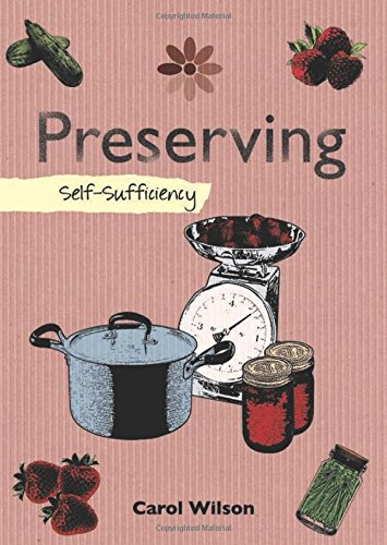 Preserving: Self-Sufficiency (The Self-Sufficiency Series) by Carol Wilson