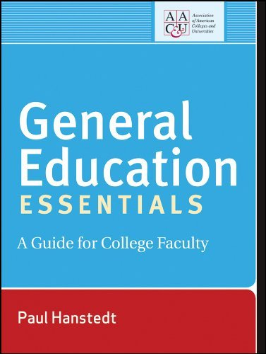 General Education Essentials: A Guide for College Faculty (Jossey-Bass Higher and Adult Education (Paperback)) by Paul Hanstedt (2012-05-03)