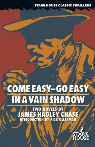 Come Easy--Go Easy / In a Vain Shadow (Stark House Classic Thrillers)