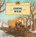 Going West, Laura Ingalls Wilder and L. Wilder, 0613050665
