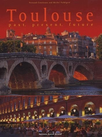 Toulouse hier, aujourd'hui, demain