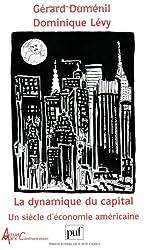 La dynamique du capital: Un siecle d'economie americaine (Actuel Marx confrontation) (French Edition)