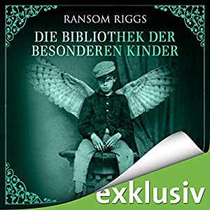 Die Bibliothek der besonderen Kinder (Miss Peregrine 3) Hörbuch