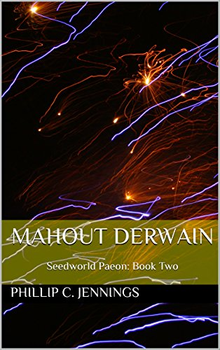 Mahout Derwain: Seedworld Paeon:  Book Two (A Seedworlds Novel 2)