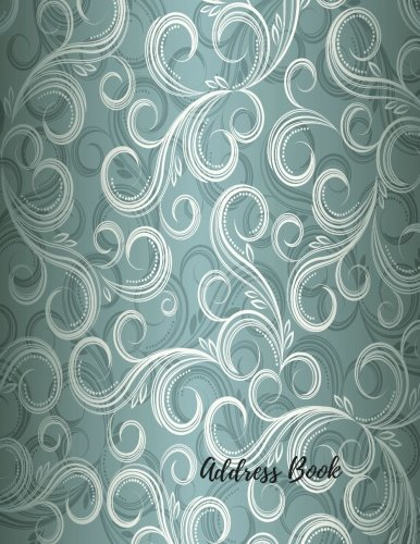 Address Book: Swirls Large Print, Font, 8.5 by 11 For Contacts, Addresses, Phone Numbers, Emails & Birthday. Big Alphabetical Organizer Journal Notebook. Over 300 Spaces