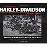 Harley-Davidson Family Album: 100 Years of the World's Greatest Motorcycle in Rare Photos