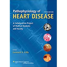 Pathophysiology of Heart Disease: A Collaborative Project of Medical Students and Faculty (PATHOPHYSIOLOGY OF HEART DISEASE (LILLY))