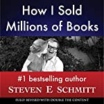 How I Sold Millions of Books | Steven E. Schmitt