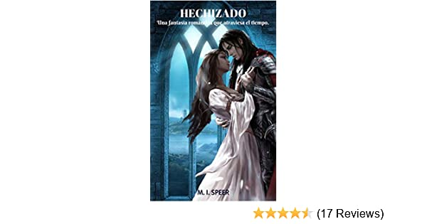 Amazon.com: HECHIZADO: Una Fantasía Romántica que Atraviesa el Tiempo (Spanish Edition) eBook: M. I. Speer: Kindle Store