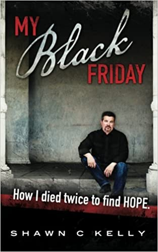 Amazon Fr My Black Friday How I Died Twice To Find Hope