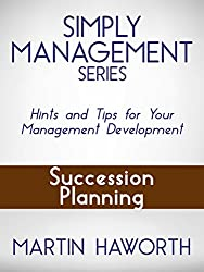 Simply Management Series - Succession Planning: Hints and Tips for Your Management Development