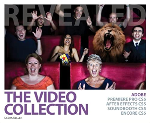 The Video Collection Revealed Soundbooth and Encore CS5 After Effects Adobe Premiere Pro