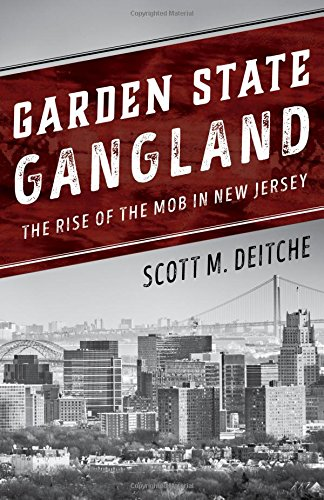 Garden State Gangland: The Rise of the Mob in New - New Garden Jersey