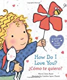 img - for How Do I Love You? / ?C?mo te quiero? (Spanish and English Edition) by Marion Dane Bauer (2014-06-24) book / textbook / text book