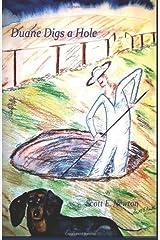 Duane Digs a Hole by Newton, Scott E (2014) Paperback Paperback