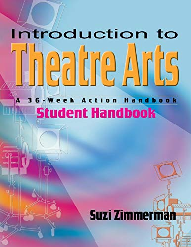 Introduction to Theatre Arts Student Handbook: A 36-Week Action Handbook