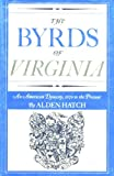The Byrds of Virginia, Alden Hatch, 0030664209
