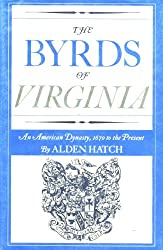The Byrds of Virginia : An American Dynasty, 1670 to the Present