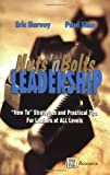 Nuts'n Bolts Leadership : How to Strategies and Practical Tips for Leaders at ALL Levels, Harvey, Eric and Sims, Paul, 1885228481