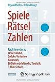 Spiele, Rätsel, Zahlen : Faszinierendes Zu Lasker-Mühle, Sudoku-Varianten, Havannah, EinStein Würfelt Nicht, Yavalath, 3-Hirn-Schach, ..., Althöfer, Ingo and Voigt, Roland, 3642553001