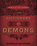 The Dictionary of Demons: Names of the Damned (English Edition)