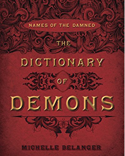 The paranormal dictionary a complete users guide to everything the dictionary of demons names of the damned fandeluxe Images