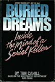 buried dreams inside the mind of a serial killer hardcover february 1 1986