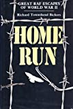 Home Run : Great RAF Escapes of World War II, Bickers, Richard Townshend, 085052301X