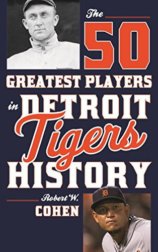 Cabrera Games Miguel (The 50 Greatest Players in Detroit Tigers History)
