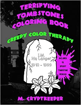 amazoncom terrifying tombstones coloring book a halloween coloring book for adults and creepy children gothic color therapy scary jokes graveyards - Gothic Coloring Book