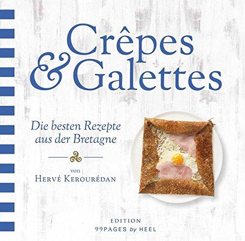 Crêpes & Galettes: Die besten Rezepte aus der Bretagne: Amazon.de ...