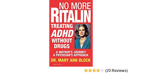 7a714a379d550 No More Ritalin: Treating ADHD Without Drugs: Mary Ann Block ...