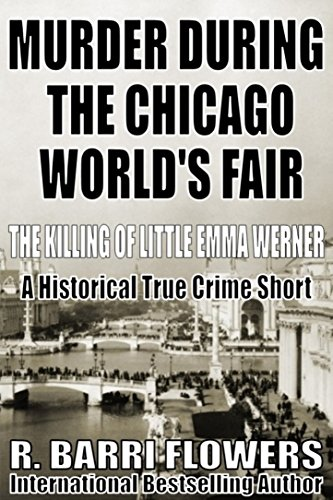 Amazon murder during the chicago worlds fair the killing of murder during the chicago worlds fair the killing of little emma werner a historical fandeluxe Gallery