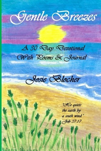 Gentle Breezes: A 30 Day Devotional with Poems and Journal (Diary of the Heart) (Volume 5) pdf epub