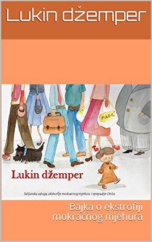 Lukin džemper: Bajka o ekstrofiji mokraćnog mjehura  (Italian Edition)