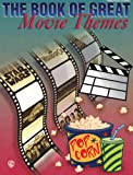 The Book of Great Movie Themes, Alfred Publishing Staff, 0769201172