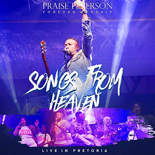 Praise Peterson - Songs from Heaven Live (2018)