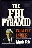 The FBI Pyramid from the Inside, W. Mark Felt, 0399119043