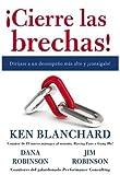 ¡Cierre las brechas!: Diríjase a un desempeño más alto y ¡consígalo! (Spanish Edition)