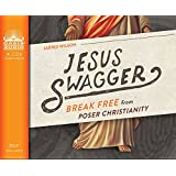 Jesus Swagger: Break Free from Poser Christianity