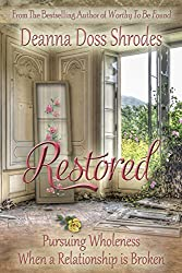 Restored: Pursuing Wholeness When a Relationship is Broken