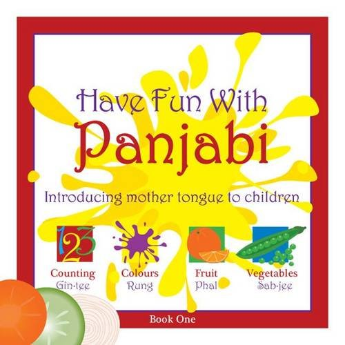 Read Online Have Fun with Panjabi: Bk. 1: Introducing Mother Tongue to Children pdf epub