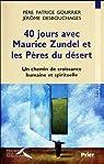 40 jours avec Maurice Zundel et les Pères du désert par Gourrier