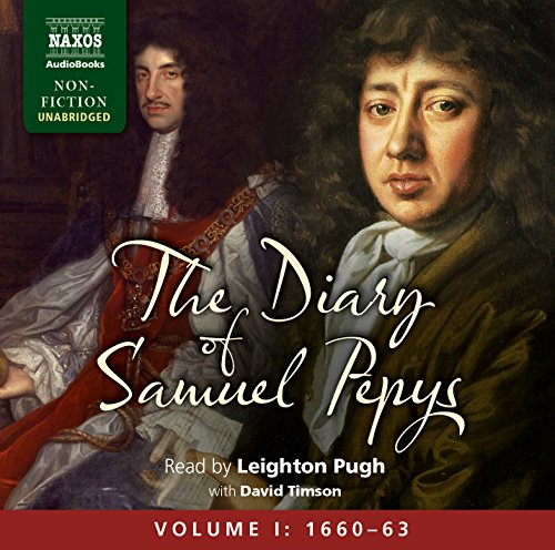 The Diary of Samuel Pepys, Volume I: 1660 - 1663 by Naxos AudioBooks